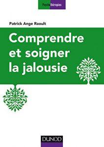 Comprendre et soigner la jalousie (Psychothérapies)