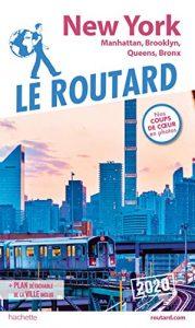 Guide du Routard New York 2020: Manatthan, Brooklyn, Queens, Bronx (Français) Broché – 18 septembre 2019